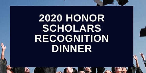 2020 Honor Scholars Recognition Dinner - Parent Tickets