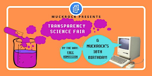 MuckRock's 10th Birthday + Transparency Science Fair (Cambridge)