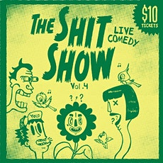 The Shit Show - Stand up comedy presented by Whistle Buoy Brewing Co. (19+) tickets
