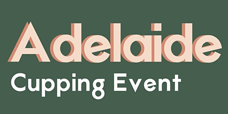 COFINET CUPPING SESSION - ADELAIDE tickets
