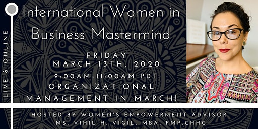 International Women in Business Mastermind - March 2020! Org. Management!