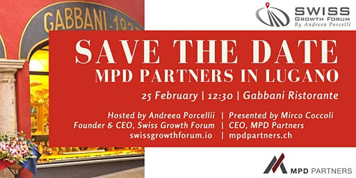 Swiss Growth Forum Luncheon with MPD Partners in Lugano