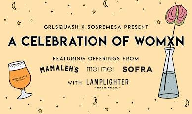 GRLSQUASH x Sobremesa  Present: A Celebration of Womxn tickets