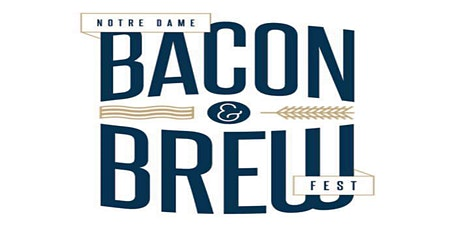2020 Notre Dame Bacon and BrewFest tickets