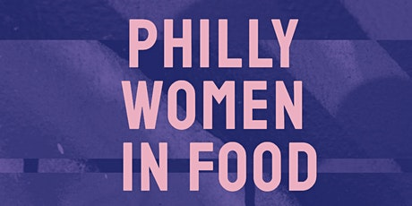Philly Women in Food: Benefiting James Beard Foundation Women Initiatives tickets