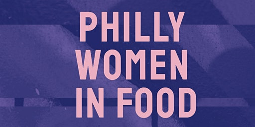Philly Women in Food: Benefiting James Beard Foundation Women Initiatives