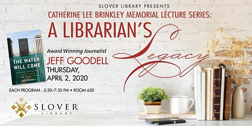 Catherine Lee Brinkley Memorial Lecture Series: Jeff Goodell