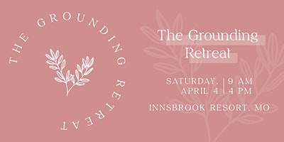 The Grounding Retreat: Spring 2020