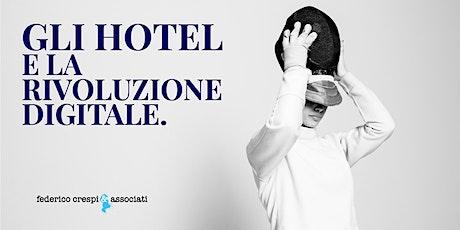 Gli Hotel e la rivoluzione digitale. biglietti
