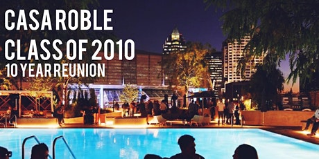 Casa Roble 10-Year Reunion tickets