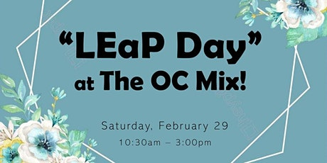 LEaP Day at The OC Mix! tickets
