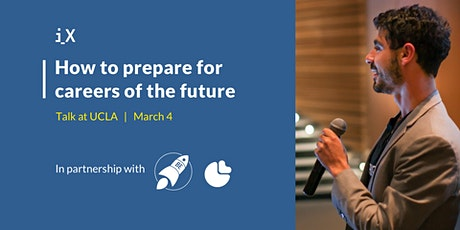 How to Prepare for Careers of the Future - Talk at UCLA  tickets