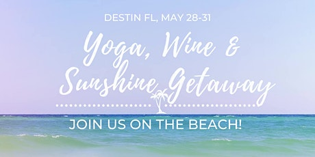 Yoga, Wine & Sunshine Women's Getaway tickets