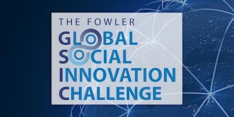 Fowler Global Social Innovation Challenge Global Final tickets