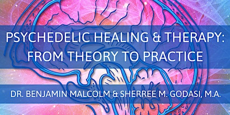 Psychedelic Healing & Therapy: From Theory to Practice tickets
