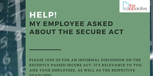 Help!My Employee Asked About the Secure Act