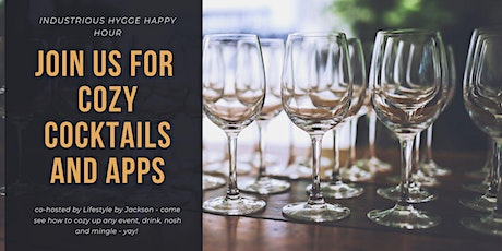 Industrious Hygge Happy Hour co-hosted by Life: Styled by Jackson tickets
