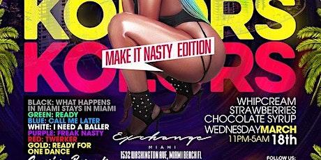 KOLORS - (Make it Nasty) Wear the KOLOR that fits! tickets