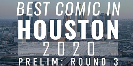 BEST COMIC IN HOUSTON: 2020 Preliminary Round 3 tickets