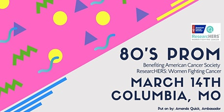 1980's Prom Benefiting ASC ResearcHERS : Women Fighting Cancer tickets
