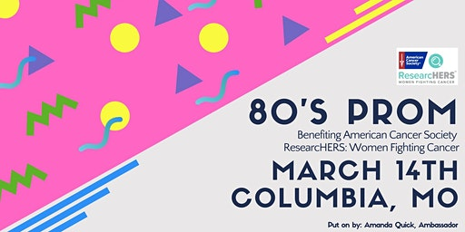 1980's Prom Benefiting ASC ResearcHERS : Women Fighting Cancer