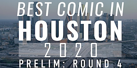 BEST COMIC IN HOUSTON: 2020 Preliminary Round 4 tickets