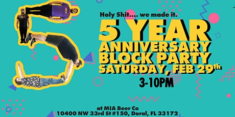 MIA BEER CO. 5 YEAR ANNIVERSARY BLOCK PARTY tickets