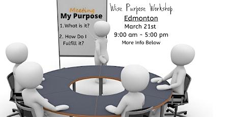 Wise Purpose Workshop: Edmonton tickets