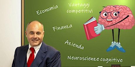 Neuroscienze, comportamenti e processi decisionali nei contesti economici e finanziari biglietti