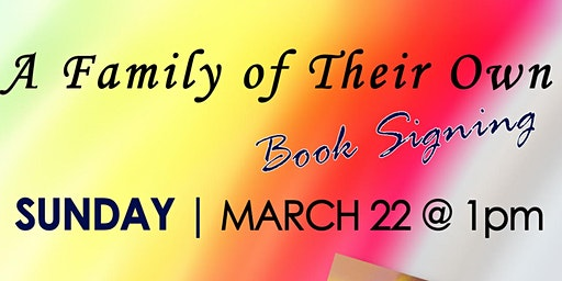 Book Signing and Discussioin (A Family of Their Own)
