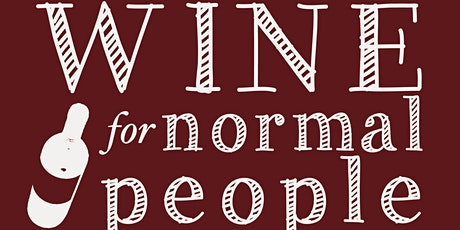 Wine for Normal People Book Signing and Tasting with Elizabeth Schneider tickets