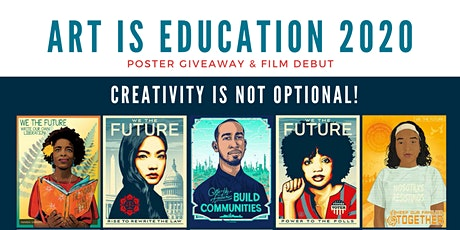 Art IS Education 2020: Creativity IS NOT Optional | Poster Giveaway & Film Debut tickets