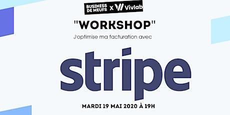 Workshop : J'optimise ma facturation avec Stripe ! tickets