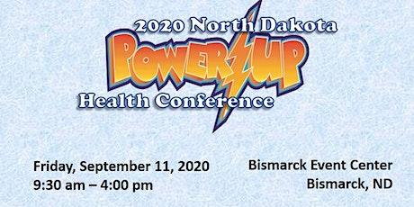 2020 North Dakota Power Up Health Conference tickets
