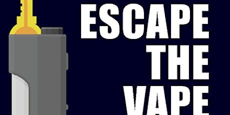 Escape the VAPE tickets
