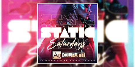 AURUM LOUNGE: #StaticSaturdays...FREE ENTRY W/RSVP...FREE BDAY PARTIES tickets
