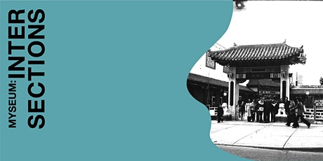 Myseum Intersections 2020: Decolonize ChinaTOwn (Storytelling  w/Tea Base) tickets