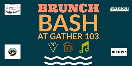 Brunch Bash at Gather 103 tickets