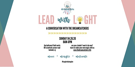 Lead with Light - A Conversation with The Dreamcatchers tickets