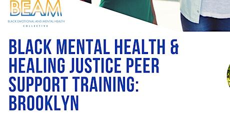 Black Mental Health & Healing Justice - Peer Support Training: BROOKLYN tickets