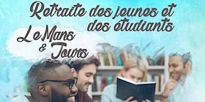 Retraite des jeunes et étudiants - Le mans & Tours