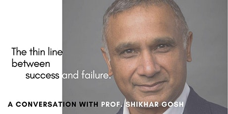 The Thin Line Between Success and Failure with Prof Shikhar Gosh tickets