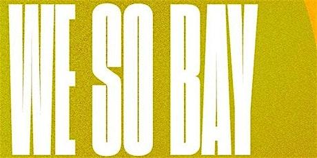 We So Bay tickets
