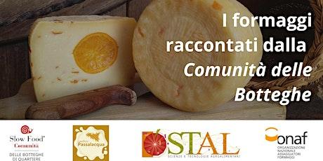 I formaggi raccontati dalla  Comunità delle Botteghe biglietti