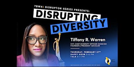 Disruptor Series: Tiffany R. Warren, Founder ADCOLOR x CDO, Omnicom tickets