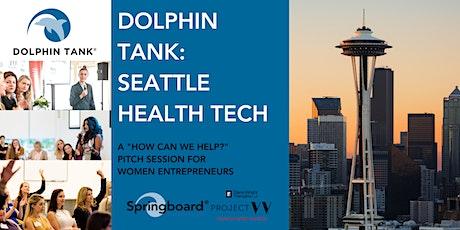The Dolphin Tank: Seattle | HealthTech tickets