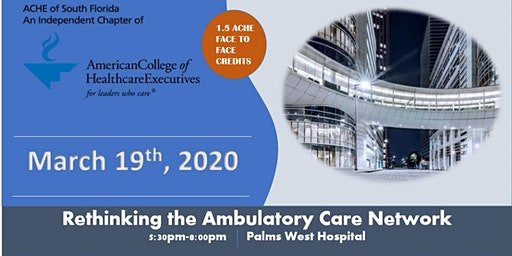 Rethinking the Ambulatory Care Network - 3/19/2020 - Palms West Hospital