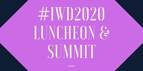 4th Annual International Women's Day Luncheon & Summit tickets