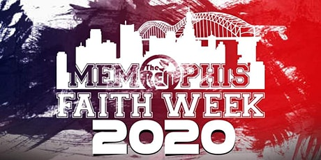 Memphis Faith Week2020 | June 6TH, 8TH-14TH | 2020 tickets