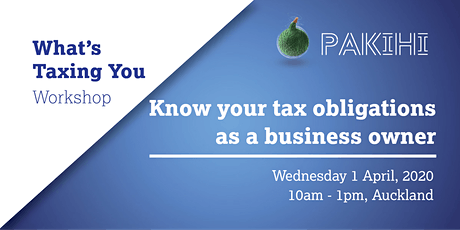 Pakihi Workshop: What's Taxing You - Auckland tickets